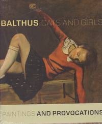 Balthus. Cats and Girls. Paintings and Provocations