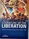 View Image 1 of 2 for Literature of the Liberation: The French Experience in Print 1944-1946. Inventory #GG01668