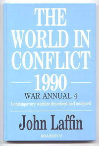 THE WORLD IN CONFLICT - 1990.  WAR ANNUAL 4.  CONTEMPORARY WARFARE DESCRIBED AND ANALYSED.