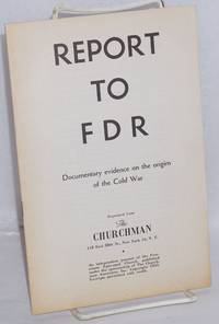 image of Report to FDR, documentary evidence on the origins of the Cold War