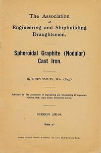 Spheroidal Graphite (Nodular) Cast Iron: The Association of Engineering and Shipbuilding Draughtsmen