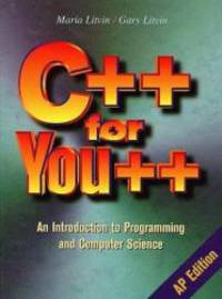 C++ for You++: An Introduction to Programming and Computer Science by Maria Litvin - Hardcover - 1997-05-07 - from Books Express and Biblio.com