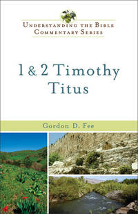 image of 1 & 2 Timothy, Titus (Understanding the Bible Commentary Series)