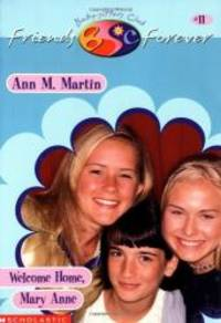 Welcome Home, Mary Anne (Baby-Sitters Club Friends Forever #11)