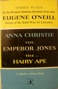 Three Plays:  Anna Christie The Emperor Jones The Hairy Ape by  Eugene O'Neill - Hardcover - from Charity Bookstall (SKU: 005239)