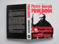 image of Pierre-Joseph Proudhon: his revolutionary life, mind and works