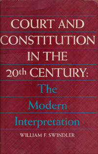 Court and Constitution in the 20th Century The Modern Interpretation