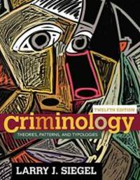 Criminology: Theories, Patterns, and Typologies by Larry J. Siegel - Hardcover - 2015-01-01 - from Books Express and Biblio.com