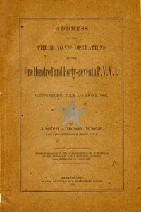 Address on the Three Days' Operations of the One Hundred and Forty-seventh P.V.V.I. at Gettysburg, July 1, 2 and 3, 1863. Delivered September 12, 1889, on the Dedication of the 147th Regiment P.V.V.I. Monument on Gettysburg Battle-Field, on Culp's Hill