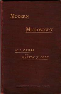 Modern microscopy. A handbook for beginners, in two parts by  Martin J  M. I. & Cole - Hardcover - First edition - 1893 - from Paul Haynes Rare Books (SKU: Biblio526)