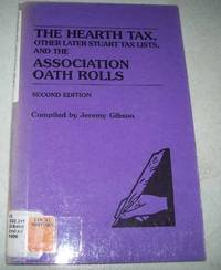 image of The Hearth Tax, Other Later Stuart Tax Lists and the Association Oath Rolls, Second Edition