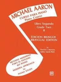 Michael Aaron Piano Course (Curso Para Piano), Bk 2: Spanish, English Language Edition (Spanish...