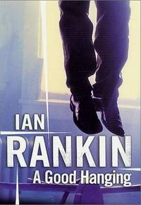 A Good Hanging by  Ian Rankin - Signed First Edition - 2002 - from Bookmarc's (SKU: EC22958BB)