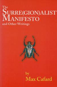 The Surre(gion)alist Manifesto_ and Other Writings by  Max Cafard - Paperback - Paperback Octavo - 2003 - from San Francisco Book Company (SKU: 68510)