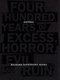 Gothic : Four Hundred Years of Excess, Horror, Evil and Ruin by Richard Davenport-Hines - Hardcover - 1999 - from ThriftBooks (SKU: G086547544XI3N10)