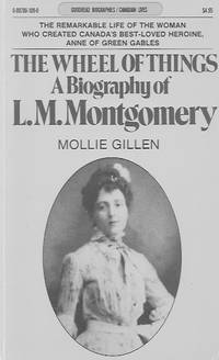 The Wheel of Things: a Biography of L. M. Montgomery