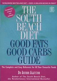 image of The South Beach Diet Good Fats/Good Carbs Guide (Revised and Updated Edition)