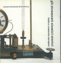Gli strumenti sismici storici. Italia e contesto europeo. Historical sismic instruments. Italy and european framework.