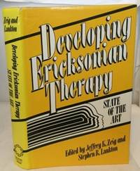Developing Ericksonian Therapy State of the Art by  Jeffrey K and Stephen R. Lankton (editors) Zeig - 1st Edition; 1st Printing - 1988 - from S. Howlett-West Books (member of ABAA & ILAB) (SKU: A39400)