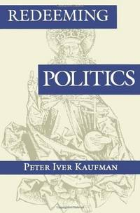 Redeeming Politics: Studies in Church and State