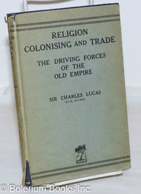 image of Religion, Colonising & Trade; The Driving Forces of the Old Empire