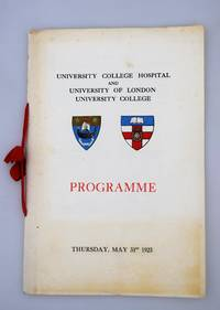 PROGRAMME: University College Hospital and University of London University College. Thursday May 31st 1923