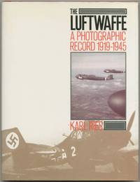 The Luftwaffe: A Photographic Record, 1919-1945