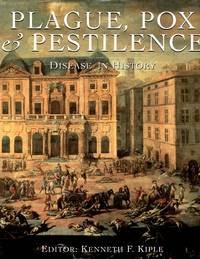 Plague, Pox & Pestilence Disease in History