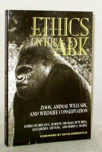 Ethics on the Ark.  Zoos, Animal Welfare, and Wildlife Conservation