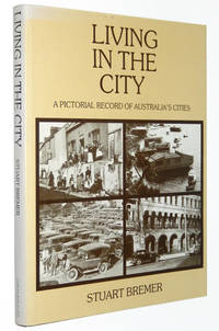 Living in the City: A Pictorial Record of Australia's Cities