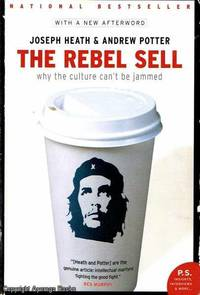 The Rebel Sell why culture can't be jammed