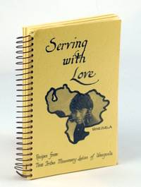 Serving with Love: Recipes from New Tribes Missionary Ladies of Venezuela