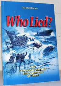 Who Lied? The Ly-Ee-Moon Disaster and a Question of Truth by  Graeme Barrow - Paperback - from Dial a Book and Biblio.com