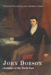 John Dobson. Architect of the North East. Signed copy