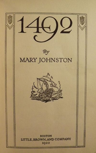 1922. JOHNSTON, Mary. 1492. Boston: Little, Brown, and Co., 1922. 12mo., blue cloth stamped in gilt....