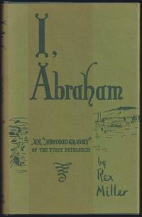 "I, Abraham: An ""Autobiography"" Of The First Patriarch"