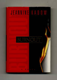 Burnout  - 1st Edition/1st Printing by  Jeannine Kadow - First Edition; First Printing - 1999 - from Books Tell You Why, Inc. (SKU: 33049)