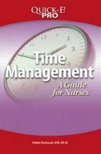 Quick-E! Pro: Time Management: A Guide For Nurses