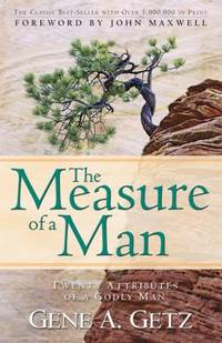 The Measure of a Man : Twenty Attributes of a Godly Man