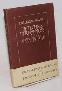 image of Die Technik der Hypnose. Praktische Anleitung fur Arzte und Studierende. Vierte Auflage