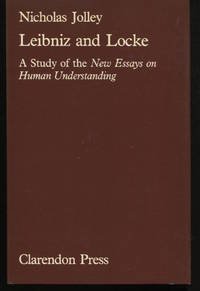Leibniz and Locke: A Study of the New Essays on Human Understanding.