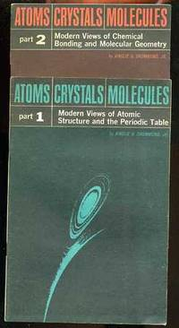 ATOMS; CRYSTALS; MOLECULES Modern Views of Atoic Structure and the  Periodic Table (Complete in Two Pamphlets by  Ainslee H Drummond - Paperback - Presumed 1st - 1964 - from poor mans books and Biblio.com