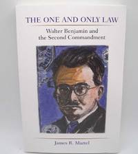 image of The One and Only Law: Walter Benjamin and the Second Commandment