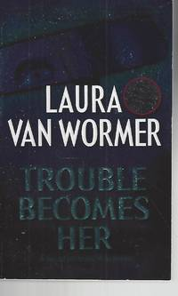 Trouble Becomes Her by  Laura Van Wormer - Paperback - 2002-11-01 - from Vada's Book Store (SKU: 1903190006)