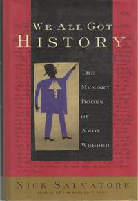 We All Got History The Memory Books of Amos Webber