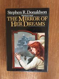 THE MIRROR OF HER DREAMS (VOL 1. MORDANT'S NEED)