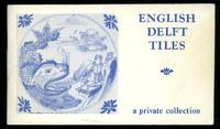 English Delft Tiles; A Private Collection