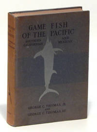 Game Fish of the Pacific: Southern Californian and Mexican