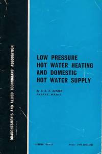 Low Pressure Hot Water Heating and Domestic Hot Water Supply: Draughtsmen's & Allied Technicians' Association
