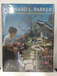 Maynard L. Parker: Modern Photography and the American Dream